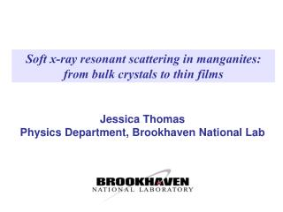 Soft x-ray resonant scattering in manganites: from bulk crystals to thin films