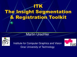 ITK  The Insight Segmentation & Registration Toolkit