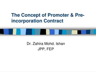 The Concept of Promoter & Pre-incorporation  Contract