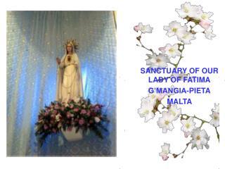SANCTUARY OF OUR LADY OF FATIMA G�MANGIA-PIETA MALTA