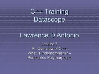 C++ Training Datascope Lawrence D'Antonio