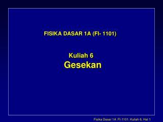 FISIKA DASAR 1A (FI- 1101)