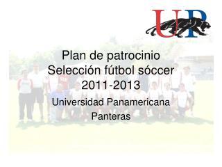 Plan de patrocinio  Selección fútbol sóccer  2011-2013