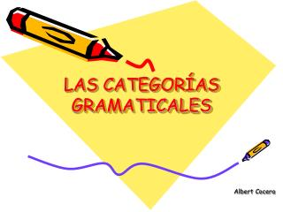 LAS CATEGOR�AS GRAMATICALES