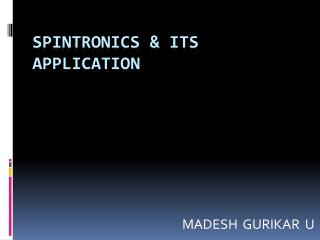 SPINTRONICS & ITS APPLICATION