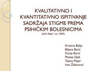 Kristina Balija Biljana Barić Dunja Burić Mateja Djak Tajana Majer Ines Žabarović