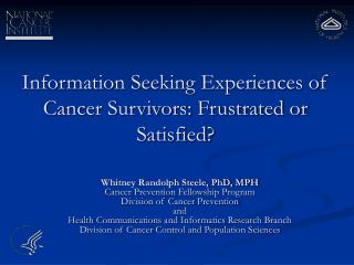 Information Seeking Experiences of Cancer Survivors: Frustrated or Satisfied?
