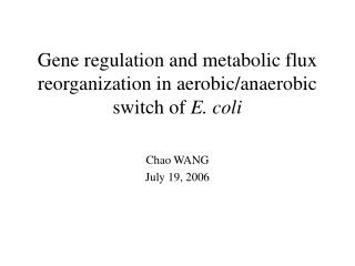 Gene regulation and metabolic flux reorganization in aerobic/anaerobic switch of  E. coli