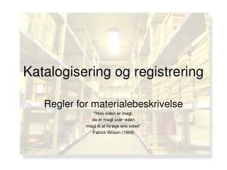 Katalogisering og registrering