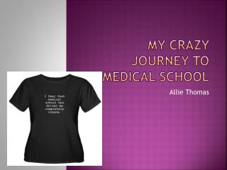 My Crazy   Journey to Medical  School