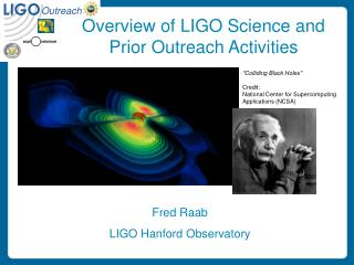 Overview of LIGO Science and Prior Outreach Activities