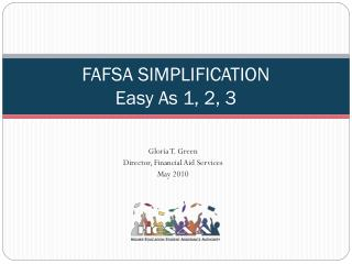 FAFSA SIMPLIFICATION Easy As 1, 2, 3