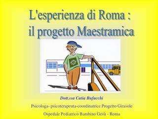 L'esperienza di Roma :  il progetto Maestramica