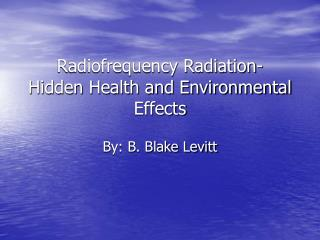 Radiofrequency Radiation- Hidden Health and Environmental Effects