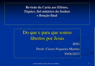 Revisão da Carta aos Efésios,  Tíquico , fiel ministro do Senhor  e Benção final