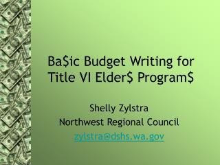 Ba$ic Budget Writing for  Title VI Elder$ Program$