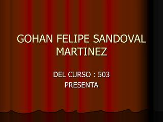 GOHAN FELIPE SANDOVAL MARTINEZ
