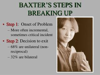 BAXTER'S STEPS IN BREAKING UP