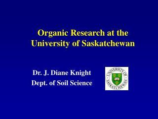 Organic Research at the  University of Saskatchewan