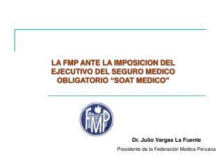 """LA FMP ANTE LA IMPOSICION DEL EJECUTIVO DEL SEGURO MEDICO OBLIGATORIO """"SOAT MEDICO"""""""