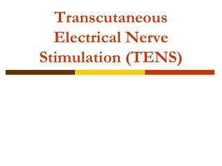 Transcutaneous Electrical Nerve Stimulation TENS