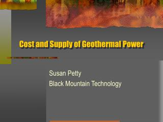 Cost and Supply of Geothermal Power