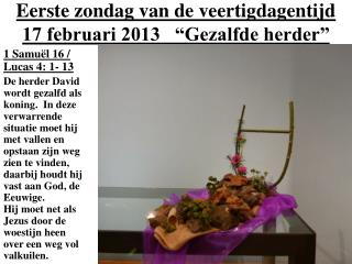 """Eerste zondag van de veertigdagentijd  17 februari 2013   """"Gezalfde herder"""""""