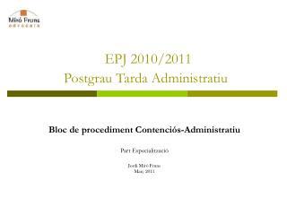 EPJ 2010/2011 Postgrau Tarda Administratiu