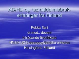 AD/HD og rusmiddelmisbruk-erfaringer fra Finland