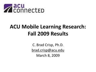 ACU Mobile Learning Research: Fall 2009 Results