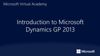 Introduction to Microsoft Dynamics GP 2013