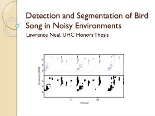 Detection and Segmentation of Bird Song in Noisy Environments