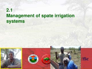 2.1 Management of spate irrigation systems