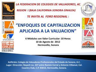 "TE INVITA AL  FORO REGIONAL : ""ENFOQUES DE CAPITALIZACION APLICADA A LA VALUACION"""