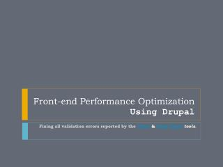 Front-end Performance Optimization Using Drupal
