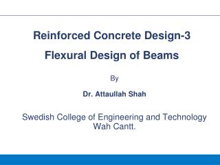 By Dr. Attaullah Shah Swedish College of Engineering and Technology  Wah Cantt.