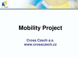 Mobility Project Cross Czech a.s. crossczech.cz