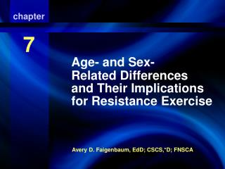 Age- and Sex-Related Differences and Their Implications for Resistance Exercise