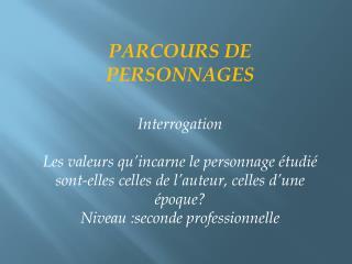 PARCOURS DE PERSONNAGES Interrogation