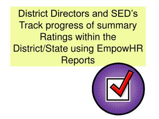 District Directors and SED�s Track progress of summary
