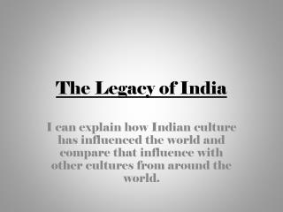 The Legacy of India
