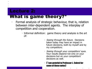 Lecture 2:   What is game theory?*