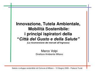 Marco Volpi  Direttore Ambiente Milano