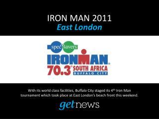 IRON MAN 2011 East London