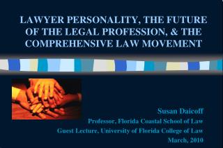 LAWYER PERSONALITY, THE FUTURE OF THE LEGAL PROFESSION, & THE COMPREHENSIVE LAW MOVEMENT