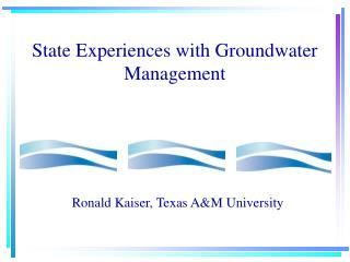 State Experiences with Groundwater Management