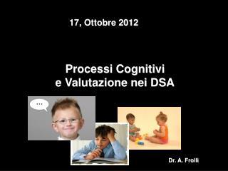 Processi Cognitivi  e Valutazione nei DSA