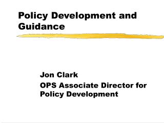 Policy Development and Guidance