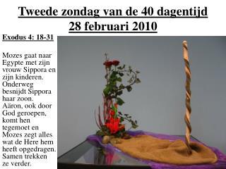 Tweede zondag van de 40 dagentijd 28 februari 2010