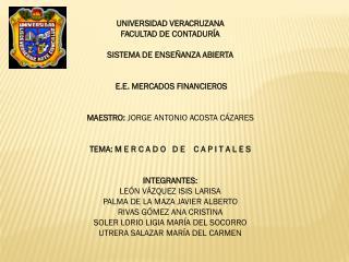 UNIVERSIDAD  VERACRUZANA FACULTAD  DE CONTADURÍA SISTEMA DE ENSEÑANZA ABIERTA